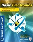 Basic Electronics for Tomorrow's Inventors : A Thames and Kosmos Book by Nick Dossis (2012, Paperback)