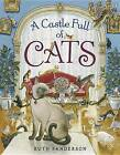 A Castle Full of Cats by Ruth Sanderson (Hardback, 2015)