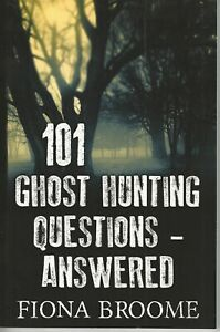 101-Ghost-Hunting-Questions-Answered-Fiona-Broome-Softcover