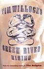 Green River Rising by Tim Willocks (Paperback, 1998)