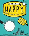Moodles Presents Happy: Moodle Your Way to a Smile by Parragon (Paperback, 2015)