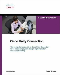 Details about Cisco Unity Connection (networking Technology: Ip  Communications): By David S
