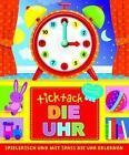 Ticktack - Die Uhr (2014, Gebundene Ausgabe)