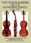 The Violin Makers of the Guarneri Family, 1626-1762 by William Henry Hill, Arthur F. Hill, Alfred Ebsworth Hill (Paperback, 1989)