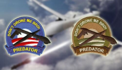 Genuine Orca Industries Patch Don/'t Drone Me Bro Patch Miltary Humour