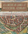 An American Looks at Wuerzburg, Germany by Catherine McGrew Jaime (Paperback / softback, 2010)