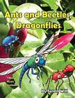 Ants and Beetles, Dragonflies by Susan Will (Paperback / softback, 2011)