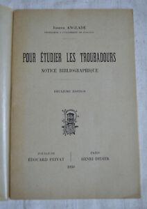 1925 Pour étudier les troubadours Notice bibliographique Par Joseph Anglade TBE