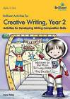 Brilliant Activities for Creative Writing, Year 2: Activities for Developing Writing Composition Skills by Irene Yates (Paperback, 2014)
