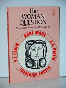 The-Woman-Question-Selections-of-Writing-by-Karl-Marx-Engels-V-I-Lenin-Stalin