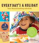 Every Day's a Holiday by Heidi Kenney (Paperback, 2010)