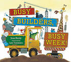 Busy Builders, Busy Week! by Jean Reidy (Hardback, 2016)