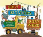 Busy Builders, Busy Week! by Jean Reidy (Hardback, 2016)
