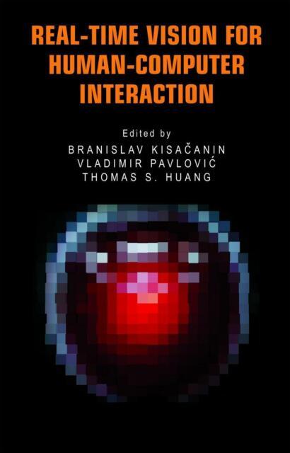 Real-Time Vision for Human-Computer Interaction, Branislav Kisacanin