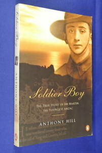 SOLDIER-BOY-Anthony-Hill-THE-TRUE-STORY-OF-THE-YOUNGEST-ANZAC-Gallipoli-AIF-Book