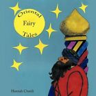 Oriental Fairy Tales 9781449004675 by Hannah Chardi Paperback