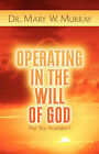 Operating in the Will of God by Mary W Murray (Paperback / softback, 2002)
