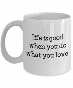 Life-Is-Good-Do-What-You-Love-Mug-Funny-Tea-Hot-Cocoa-Coffee-Cup-Novelty