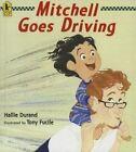 Mitchell Goes Driving by Hallie Durand (Hardback, 2013)