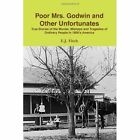 Poor Mrs. Godwin and Other Unfortunates 9780557084500 Paperback