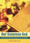 Our Generous God: Discover God's Generosity to You in Christ by Joel Bruce (Hardback, 2011)