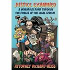 Justice Examined WEISS Humour Authorhouse Hardback 9781434391513