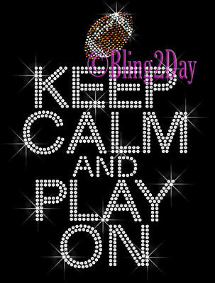 Keep Calm and Play On Sport Series Iron on Rhinestone Transfer Hot Fix Bling Mom