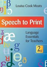 Speech to Print : Language Essentials for Teachers by Louisa Cook Moats (2010, Paperback)
