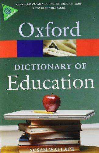 A Dictionary of Education (Oxford Paperback Reference) By Susan Wallace