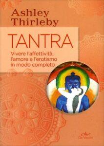 LIBRO-TANTRA-VIVERE-L-039-AFFETTIVITA-L-039-AMORE-E-L-039-EROTISMO-IN-MODO-COMPLETO