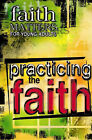 Practicing the Faith: Faith Matters for Young Adults by Abingdon Press (Paperback, 2006)