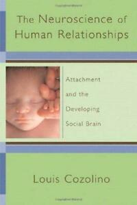 The Neuroscience of Human Relationships by Louis Cozolino