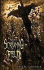 The Screaming Field by Keith Gouveia (Paperback / softback, 2014)
