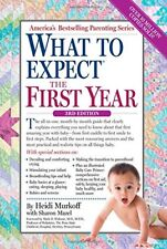 What to Expect: What to Expect the First Year by Sharon Mazel and Heidi Murkoff (2014, Paperback, New Edition)