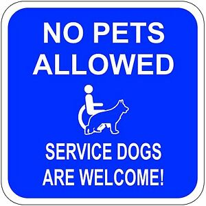 "NO PETS ALLOWED Sticker SERVICE DOGS ARE WELCOME! 4""X4"" Blue w/ white lettering"