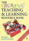 The Creative Teaching and Learning Resource Book by Will Thomas, Brin Best (Paperback, 2008)