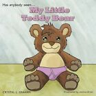 My Little Teddy Bear Has Anybody Seen... by Crystal L. Graham 9781452004259