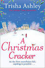 A Christmas Cracker: The Only Festive Romance to Curl Up with This Christmas! by Trisha Ashley (Paperback, 2015)