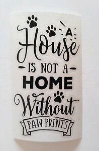 A House Is Not A Home Without Paw Prints Wine Bottle vinyl Decal