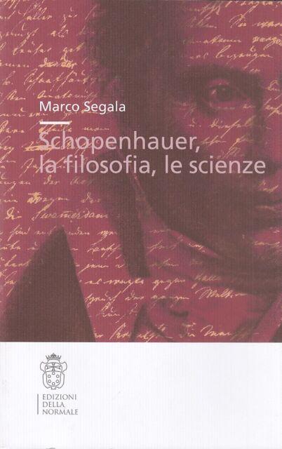 Segala Marco Schopenhauer la filosofia, le scienze