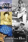 Unheralded Heroes by Tom Van Hees (Paperback / softback, 2013)