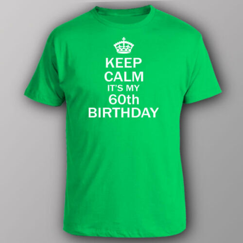 Funny T-shirt KEEP CALM IT/'S MY 60th BIRTHDAY 60 yo