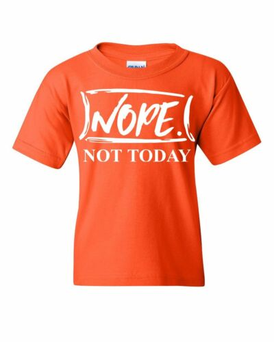 Nope Not Today Youth T-Shirt Procrastination Lazy Funny College Humor Kids Tee