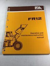 Fiat Allis FR12 Wheel Loader Operation and Maintenance Manual
