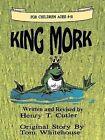 King Mork by Dr. Henry T Cutler (Paperback, 2011)