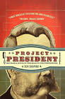 Project President: Bad Hair and Botox on the Road to the White House by Ben Shapiro (Paperback / softback, 2010)