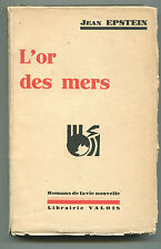 JEAN EPSTEIN L'OR DES MERS Lib VALOIS COll Romans de la vie nouvelle  1932
