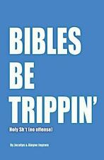 Bibles Be Trippin': Holy Sh*t (no offense)