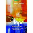 The Recovery of Hope: Bible Reflections for Sensing God's Presence and Hearing God's Call by Naomi Starkey (Paperback, 2016)
