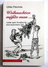 WEIHNACHTEN MÜSSTE MAN - Ulrike Piechota